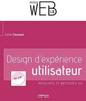 Livre design d'expérience utilisateur : principes et méthodes, de Sylvie Daumal