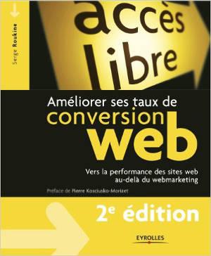 Livre améliorer ses taux de conversion web de Serge Roukine